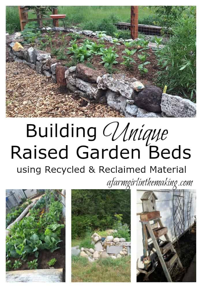 Building Unique Raised Garden Beds Out Of Recycled And Reclaimed Material A Farm Girl In The