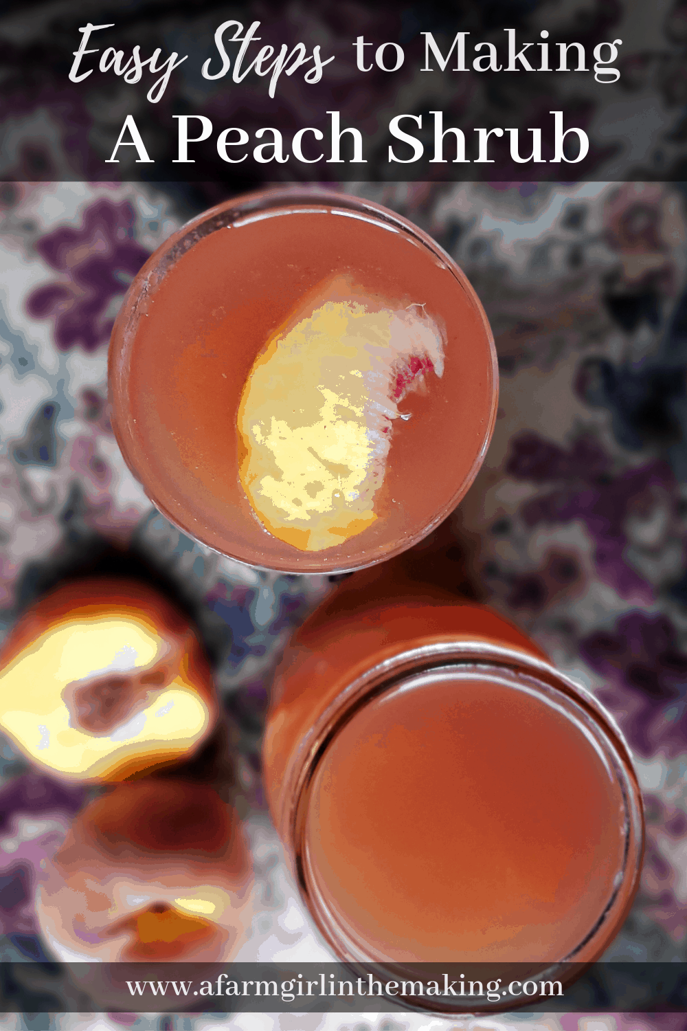 Easy Steps to Making a Peach Shrub