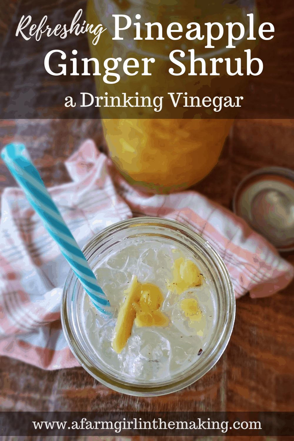 Pinapple ginger shrub